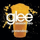 Pretending (Glee Cast Version) (Single) Lyrics Glee Cast
