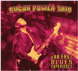 Far East Blues Experience Lyrics Gugun Power Trio