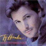 What Mattered Most Lyrics Herndon Ty