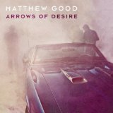 Arrows of Desire Lyrics Matthew Good