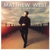 Live Forever Lyrics Matthew West