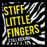 Still Kicking Lyrics Stiff Little Fingers