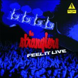 Feel It Live Lyrics The Stranglers