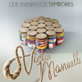 Que Suenen los Tambores (Single) Lyrics Victor Manuelle