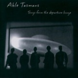 Songs From The Departure Lounge Lyrics Able Tasmans