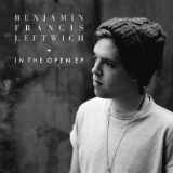 In the Open (EP) Lyrics Benjamin Francis Leftwich