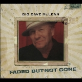 Faded But Not Gone Lyrics Big Dave McLean