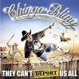 They Can't Deport Us All Lyrics Chingo Bling