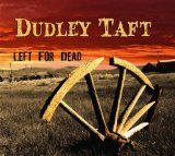 Left For Dead Lyrics Dudley Taft
