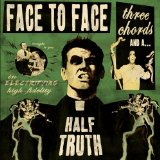 Three Chords and a Half Truth Lyrics Face To Face