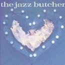 Miscellaneous Lyrics Jazz Butcher