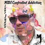 MIDI Controlled Addiction Lyrics Mixer Jaëxx