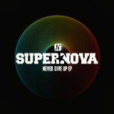 Never Give Up Lyrics Supernova