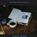 Simple Things Lyrics The Beerworth Sisters