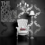 All There Is And All There Ever Will Be (EP) Lyrics The Get Down Kids