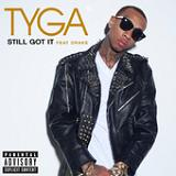 Still Got It (Single) Lyrics Tyga