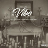 It's a Vibe (Single) Lyrics 2 Chainz