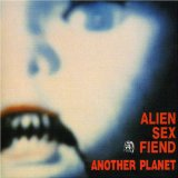 Another Planet Lyrics Alien Sex Fiend