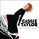 Out Of My Mind Lyrics Cassie Taylor
