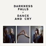 DANCE AND CRY Lyrics Darkness Falls