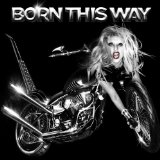 Born This Way (Single) Lyrics Lady Gaga