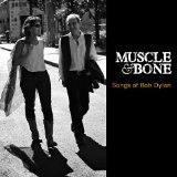 Songs of Bob Dylan Lyrics Muscle and Bone