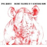 Silence Followed By A Deafening Roar Lyrics Paul Gilbert