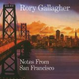 Notes From San Francisco Lyrics Rory Gallagher