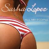 All My People (Single) Lyrics Sasha Lopez