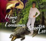 Home to Louisiana Lyrics Scooter Lee