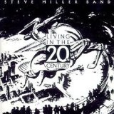 Living In The 20th Century Lyrics Steve Miller