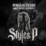 Phantom and the Ghost Lyrics Styles P