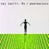 Tej Leo(?), Rx / Pharmacists Lyrics Ted Leo And The Pharmacists