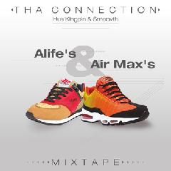 Alife's and Air Max's Mixtape Lyrics Tha Connection