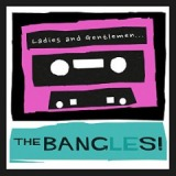Ladies And Gentlemen… The Bangles! Lyrics The Bangles