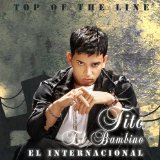 Top Of The Line: El Internacional Lyrics Tito