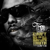 Can't Ban Tha Truth (Mixtape) Lyrics Trae