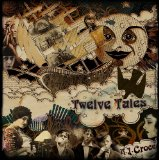 Twelve Tales Lyrics A.J. Croce
