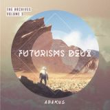 The Archives Vol 3. Futurisms Deux Lyrics Abakus