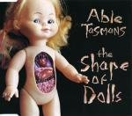 The Shape Of Dolls Lyrics Able Tasmans