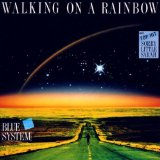 Walking On A Rainbow Lyrics Blue System