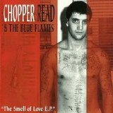 The Smell Of Love EP Lyrics Chopper Read & The Blue Flames