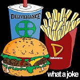 What A Joke Lyrics Deliverance