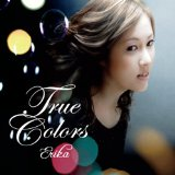 True Colors Lyrics Erika