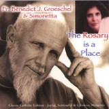 The Rosary Is a Luminous Place Lyrics Fr. Benedict J. Groeschel & Simonetta