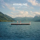 In a Perfect World Lyrics Kodaline