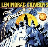 Go Space Lyrics Leningrad Cowboys