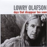 Days That Disappear Too Soon Lyrics Lowry Olafson