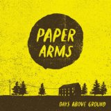 Days Above Ground Lyrics Paper Arms