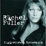 Cigarettes and Housework Lyrics Rachel Fuller